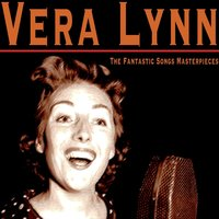 The Fantastic Songs Masterpieces — Vera Lynn