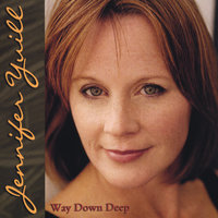 Way Down Deep — Jennifer Yuill
