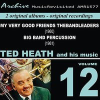 Ted Heath and His Music, Vol. 12 — Ted Heath