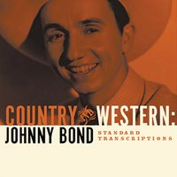 Johhny Bond: Country and Western: The Standard Transcriptions — Johnny Bond