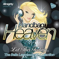 Almighty Presents: Handbag Heaven - Let This Feeling… — Belle Lawrence