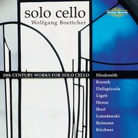 20th Century Works for Solo Cello — Jacques Ibert, Hans Werner Henze, Witold Lutoslawski, Ernst Krenek, Wolfgang Boettcher, Aribert Reimann, Дьёрдь Лигети, Пауль Хиндемит