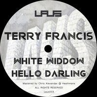 White Widdow / Hello Darling — Terry Francis
