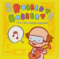 Robbert Bobbert and the Bubble Machine — Robert Schneider, Robbert Bobbert, Robbert Bobbert and the Bubble Machine