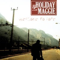 Welcome to Hope — Holiday & Maggie