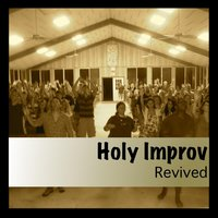 Revived — Holy Improv