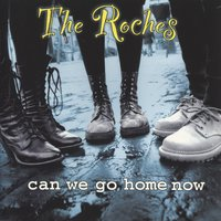 Can We Go Home Now — The Roches