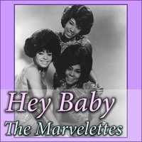 Hey Baby — The Marvelettes