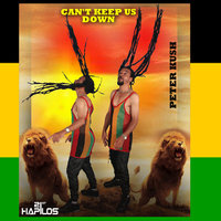 Can't Keep Us Down - Single — Peter Kush