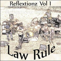 Reflextionz, Vol. 1 — Law Rule