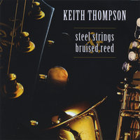 Steel Strings & Bruised Reed — Keith Thompson