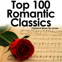 Top 100 Romantic Classics: Classical Music for Lovers — сборник