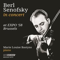 Berl Senofsky in Concert at EXPO '58 Brussels — Eugène Ysaye, Paul Creston, Berl Senofsky