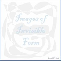 Images of Invisible Form - Single — Joseph P. Freije