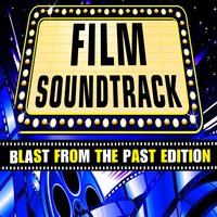 Film Soundtrack - Blast from the Past Edition — сборник