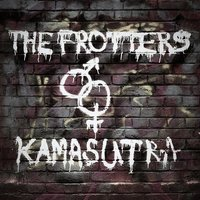 Kamasutra — The Frotters