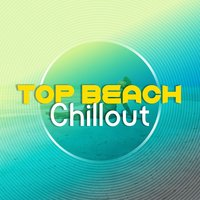 Top Beach Chillout — Chillout Beach Club