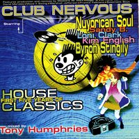Club Nervous - First Five Years of House Classics — Tony Humphries