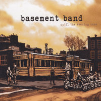 until the evening came — basement band