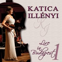 Live in Budapest 2011, Vol. 1 — Katica Illényi