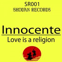 Love Is A Religion — Innocente