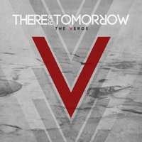 The Verge — There For Tomorrow