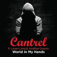 World in My Hands — Jonathan Grayson, Cantrel, Lauren Laing