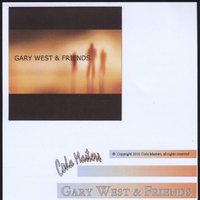Gary West & Friends — Gary West