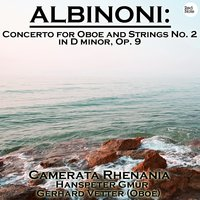 Albinoni: Concerto for Oboe and Strings No. 2 in D minor, Op. 9 — Camerata Rhenania, Hanspeter Gmur