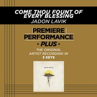 Come Thou Fount Of Every Blessing (Premiere Performance Plus Track) — Jadon Lavik