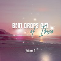 Beat Drops Out Of Ibiza, Vol. 3 — сборник