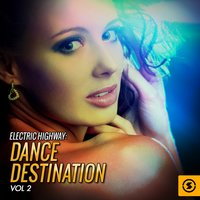 Electric Highway: Dance Destination, Vol. 2 — сборник