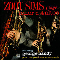 Zoot Sims Plays Tenor & 4 Altos — Zoot Sims, George Handy