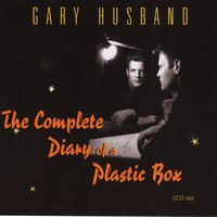 The Complete Diary Of A Plastic Box — Gary Husband