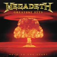 Greatest Hits:  Back To The Start — Megadeth