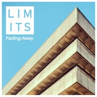 Fading Away — Limits