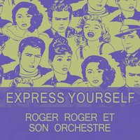 Express Yourself — Roger Roger et son Orchestre