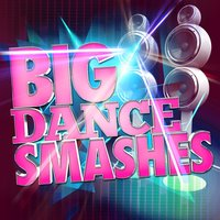 Big Dance Smashes — Dance DJ, Dance Hits 2014, Dance Hits 2015, Dance Hits 2015|Dance DJ|Dance Hits 2014
