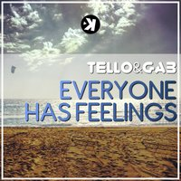 Everyone Has Feelings — GAB, Tello, Tello, Gab