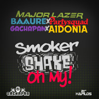 Smoker Shake Oh My! - Single — Aidonia