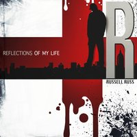 Reflections of My Life — Russell Russ
