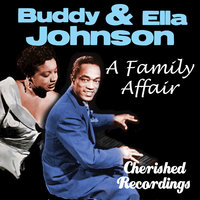 A Family Affair — Ella Johnson, Buddy And Ella Johnson, Buddy