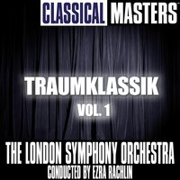 TRAUMKLASSIK Vol. 1 — The London Symphony Orchestra, conducted by Ezra Rachlin