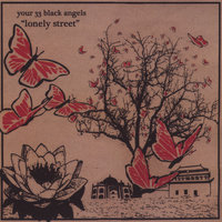 Lonely Street — Your 33 Black Angels