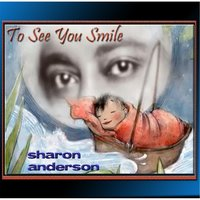 To See You Smile — Sharon Anderson