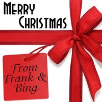 Merry Christmas From Frank & Bing — Frank Sinatra & Bing Crosby