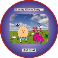 Nursery Rhyme Party I — Jed Ford