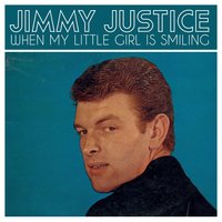 When My Little Girl Is Smiling — Jimmy Justice