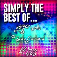 Simply the Best Of… — Kitty Wells|Judy Garland|Lita Roza