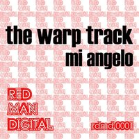 The Warp Track — Mi Angelo